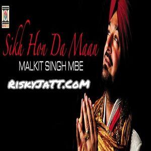 Download Sikh Hon Da Maan Mp3 Songs By Malkit Singh