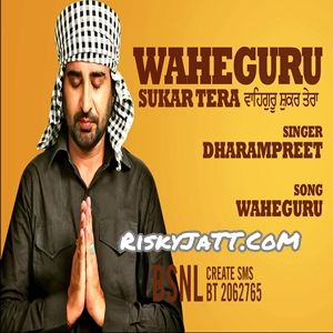 Download Waheguru Sukar Tera Mp3 Songs By Dharampreet