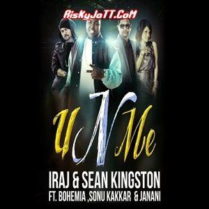 U n Me Ft Iraj & Sean Kingston &   Sonu Kakkar & Janani Bohemia mp3 song download, U n Me Bohemia full album mp3 song