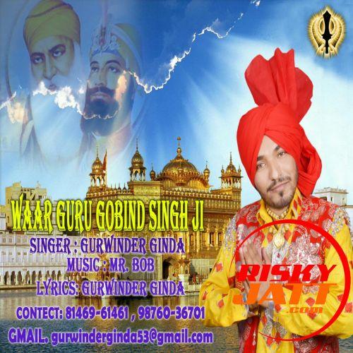 Waar Guru Gobind Singh Ji Gurwinder Ginda Mp3 Song