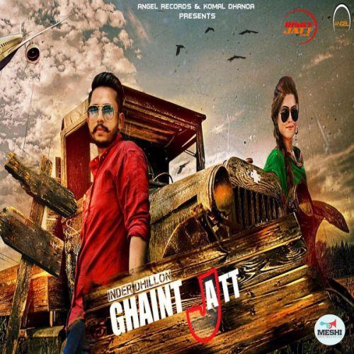 Ghaint Jatt Inder Dhillon Mp3 Song Download