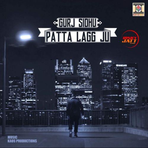Patta Lagg Ju Gurj Sidhu Mp3 Song Download