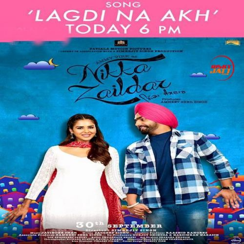 Lagdi Na Akh (Nikka Zaildar) Ammy Virk Mp3 Song Download