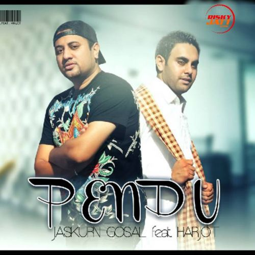 Download Pendu Jaskurn Gosal, Harjot, Bunzy Mack mp3 song, Pendu Jaskurn Gosal, Harjot, Bunzy Mack full album download