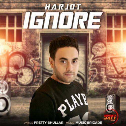 Ignore Harjot Mp3 Song Download