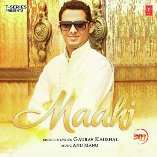 Maahi Gaurav Kaushal Mp3 Song Download