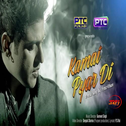 Kamai Pyar Di Feroz Khan Mp3 Song Download