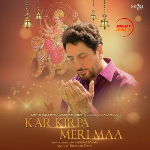 Kar Kirpa Meri Maa Gurdas Maan Mp3 Song Download
