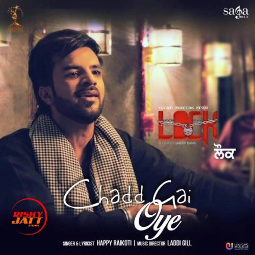 Chadd Gai Oye Happy Raikoti Mp3 Song Download
