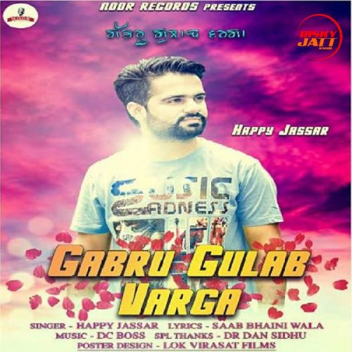 Gabru Gulab Varga Happy Jassar Mp3 Song Download