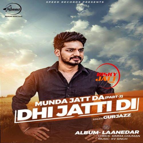 Dhi Jatti Di Gurjazz Mp3 Song Download