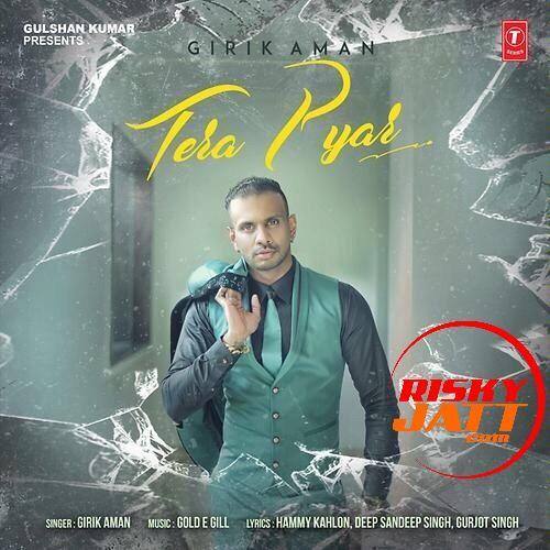 Tera Pyar Girik Aman Mp3 Song Download
