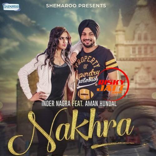 Nakhra Inder Nagra Mp3 Song Download