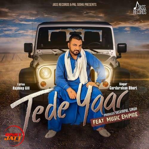 Tede Yaar Gurdarshan Dhuri Mp3 Song Download