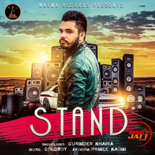 Stand Gurinder Khaira Mp3 Song Download