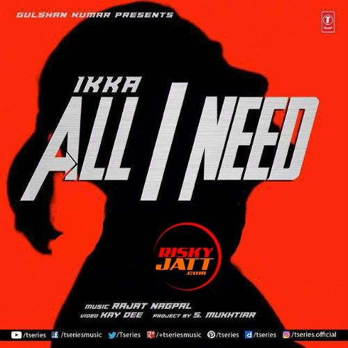 All I Need Ikka Mp3 Song Download