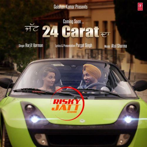 Jatt 24 Carat Da Harjit Harman Mp3 Song Download