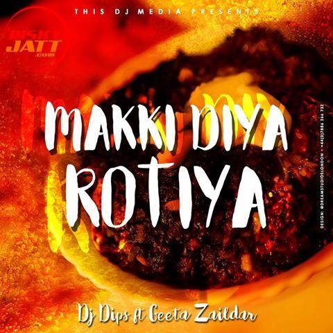 Makki Diya Rotiya Geeta Zaildar Mp3 Song Download