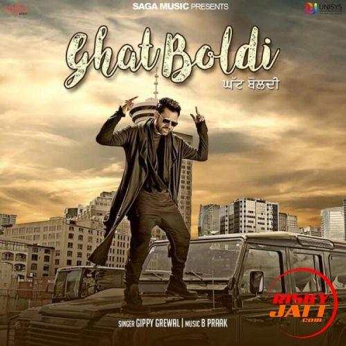 Ghat Boldi Gippy Grewal Mp3 Song Download