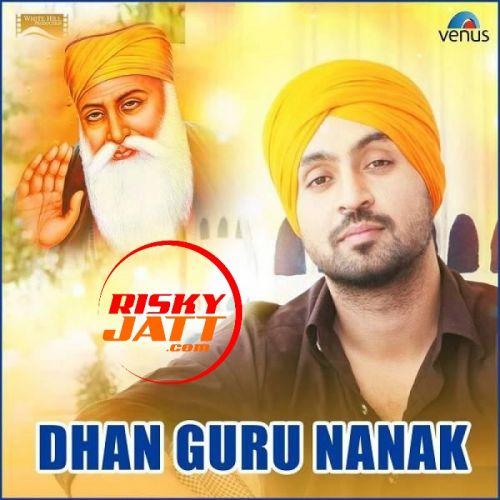 Dhan Guru Nanak Diljit Dosanjh Mp3 Song Download
