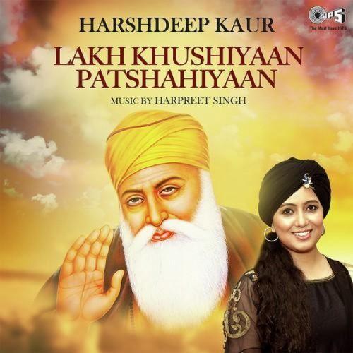 Lakh Khushiyaan Patshahiyaan Harshdeep Kaur Mp3 Song Download