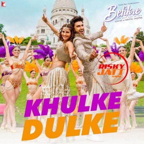 Khulke Dulke (Befikre) Gippy Grewal Mp3 Song Download