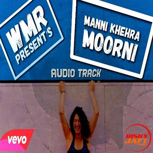 Moorni Manni Khehra Mp3 Song Download