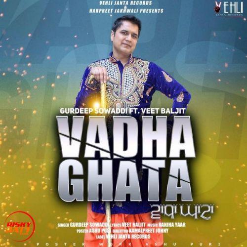 Vadha Ghata Gurdeep Sowaddi Mp3 Song Download