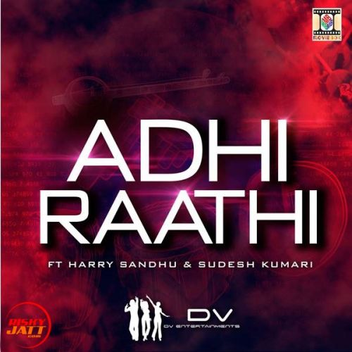 Adhi Raathi Harry Sandhu, Sudesh Kumari Mp3 Song Download