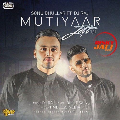 Mutiyaar Jatt Di Sonu Bhullar Mp3 Song Download