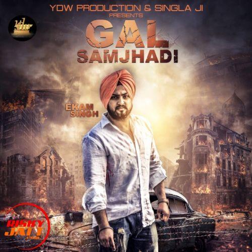 Gal Samjhadi Ekam Singh Mp3 Song Download