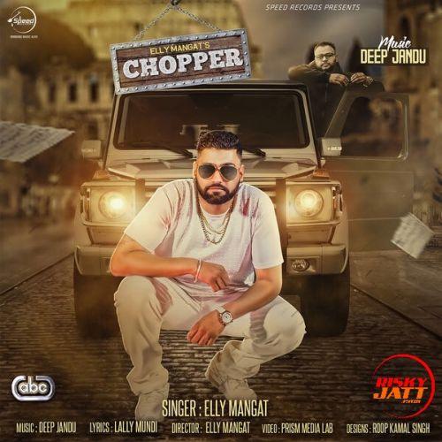 Chopper Elly Mangat Mp3 Song Download