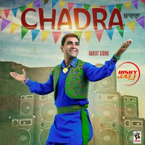 Chadra Harjit Sidhu, Parveen Dardi Mp3 Song Download