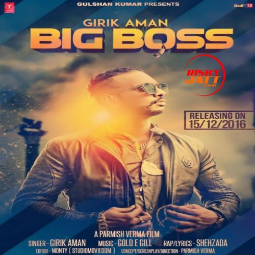 Big Boss Girik Aman Mp3 Song Download