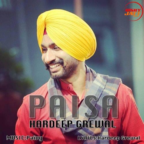 Paisa Hardeep Grewal Mp3 Song Download
