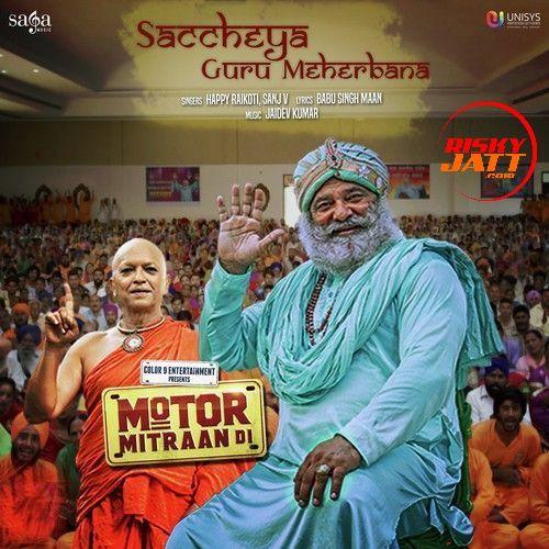 Saccheya Guru Meherbana Happy Raikoti, Sanj V Mp3 Song Download