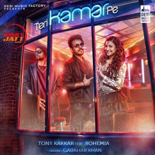 Teri Kamar Pe Tony Kakkar, Bohemia Mp3 Song Download
