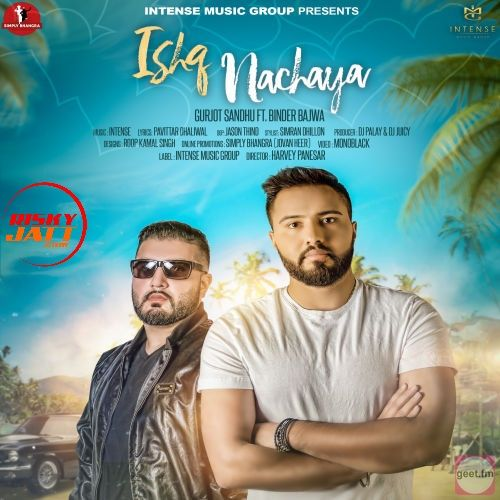 Ishq Nacheya Gurjot Sandhu, Binder Bajwa Mp3 Song Download
