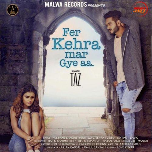 Fer Kehra Mar Gye Aa Taz Mp3 Song Download