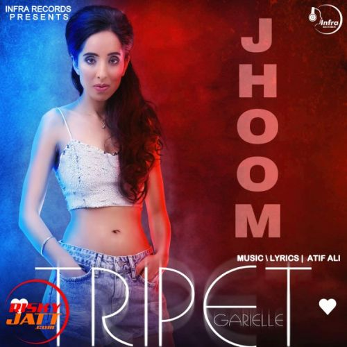 Jhoom Tripet Garielle Mp3 Song Download