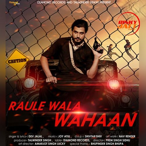 Raule Wala Wahaan Dev Jalal Mp3 Song Download