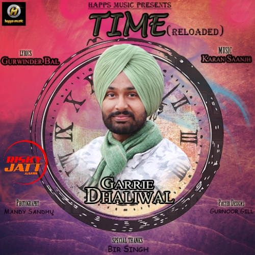 Time (Reloaded) Garrie Dhaliwal Mp3 Song Download
