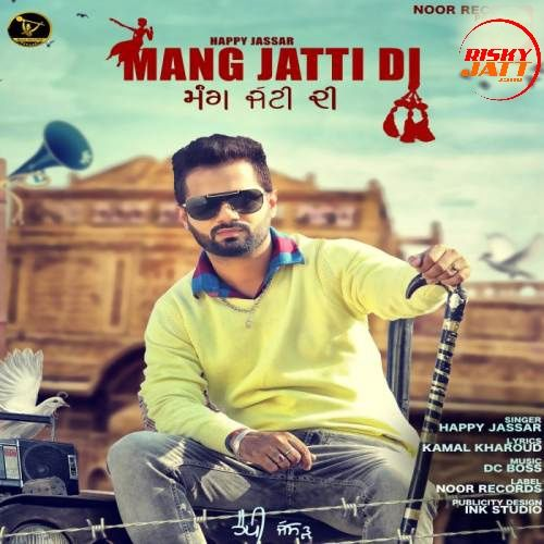 Mang Jatti Di Happy Jassar Mp3 Song Download