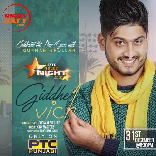 Giddhe Vich Gurnam Bhullar Mp3 Song Download