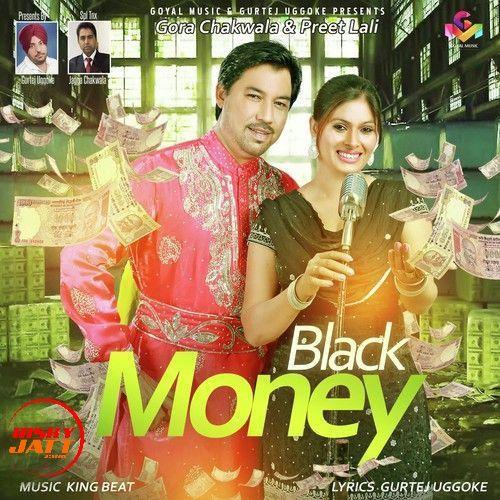 Black Money Gora Chakwala, Preet Lali Mp3 Song Download