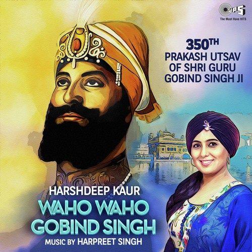 Waho Waho Gobind Singh Harshdeep Kaur Mp3 Song Download