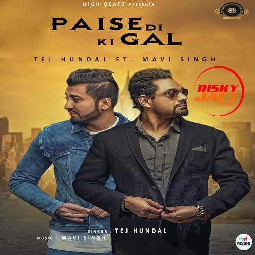 Paise Di Ki Gal Tej Hundal, Mavi Singh Mp3 Song Download