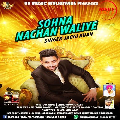 Sohna Nachan Waliye Jaggi Khan Mp3 Song Download