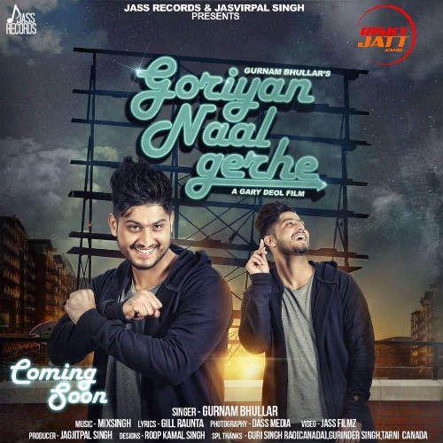 Goriyan Naal Gerhe Gurnam Bhullar Mp3 Song Download