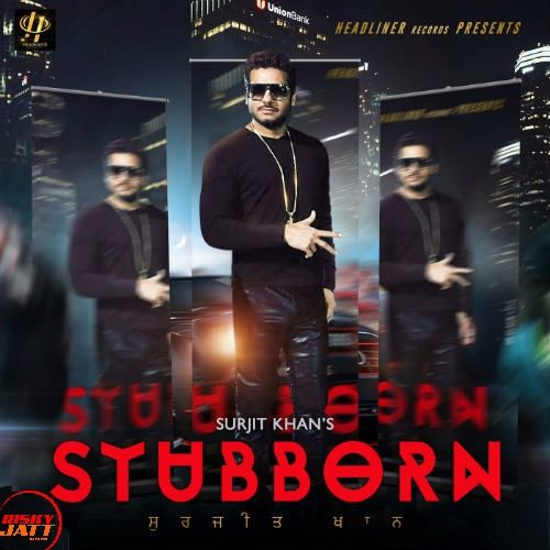Stubborn Surjit Khan, Shar S Mp3 Song Download